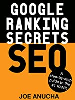 Google Ranking Secrets SEO: A step-by-step guide to the secrets of #1 rank Front Cover