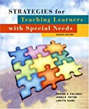 Strategies for Teaching Learners with Special Needs, Edward A. Polloway and Loretta Serna, 0131118129