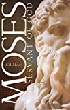 img - for Moses Servant Of God book / textbook / text book