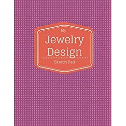 My Jewelry Design Sketch Pad: 8.5x11 Notebook Journal Sketchbook for Jewelry Artist Designers