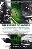 The Future of Horror: The Collected Solaris Horror Anthologies, featuring House of Fear, Magic and End of the Road