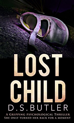 Lost Child: A Gripping Psychological Thriller by [Butler, D. S.]