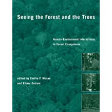Seeing the Forest and the Trees: Human-Environment Interactions in Forest Ecosystems