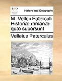 M Velleii Paterculi Historiæ Romanæ Quæ Supersunt, Velleius Paterculus, 1140796488