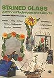 Stained Glass Advanced Tech and Proj, Anita Isenberg, 0801961955