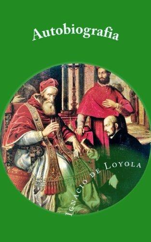 Autobiografia de San Ignacio de Loyola (Spanish Edition) [Ignacio de Loyola] (Tapa Blanda)
