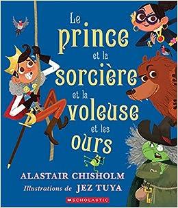 Le Prince Et La Sorci?re Et La Voleuse Et Les Ours (French ...