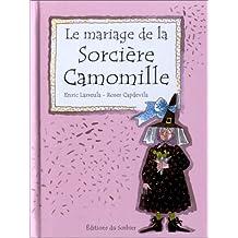 Mariage de la sorcière Camomille