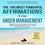 The 100 Most Powerful Affirmations for Anger Management | Jason Thomas