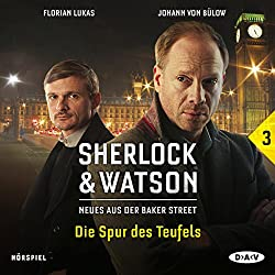 Die Spur des Teufels (Sherlock & Watson - Neues aus der Baker Street 3)