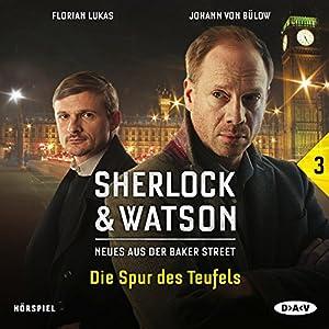 Die Spur des Teufels (Sherlock & Watson - Neues aus der Baker Street 3) Hörspiel