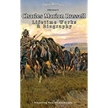 Charles Marion Russell Gallery and Biography: Collector's Edition from Davis Art Center