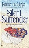 Silent Surrender, Katherine O'Neal, 0553581244