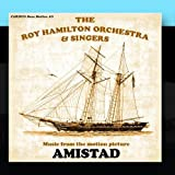 Amistad - Music from the Motion Picture by The Roy Hamilton Orchestra & His Singers