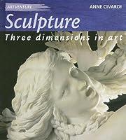 Sculpture: Three Dimensions In Art