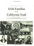Irish Families on the California Trail, Including the Dictionary of Irish Family Names from 1878 San Francisco, Michael C. O'Laughlin, 0940134616