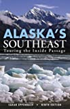 img - for Alaska's Southeast, 9th: Touring the Inside Passage book / textbook / text book