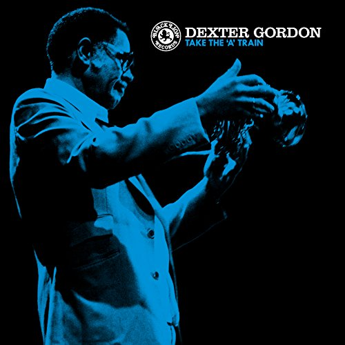 Vinilo : Dexter Gordon - Take The 'A' Train (180 Gram Vinyl)