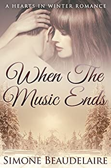 When the Music Ends (The Hearts in Winter Chronicles Book 1) by [Beaudelaire, Simone]