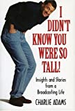 I Didn't Know You Were So Tall!, Charlie Adams, 1888698365