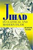 The Jihad in Classical and Modern Islam, Peters, Rudolph, 1558761098