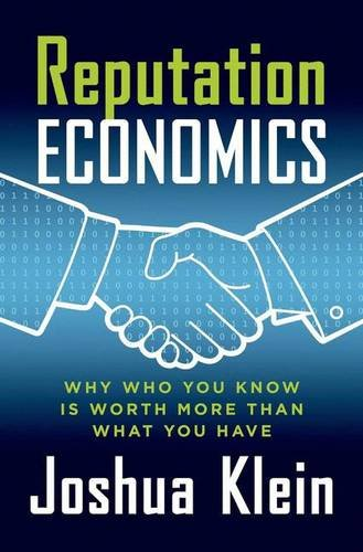 Image of Reputation Economics: Why Who You Know Is Worth More Than What You Have