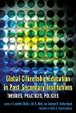 Global Citizenship Education in Post-Secondary Institutions: Theories, Practices, Policies- Foreword by Indira V. Samarasekera