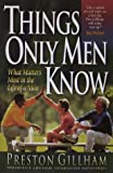 Things Only Men Know, Pres Gillham, 1565074300