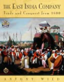 Front cover for the book The East India Company: Trade and Conquest from 1600 by Antony Wild
