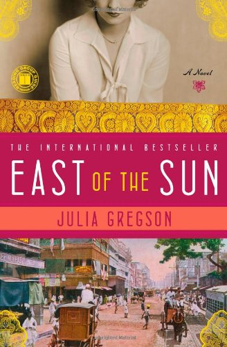 East of the Sun: A Novel - APPROVED