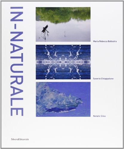 In-naturale. Catalogo della mostra (Bordighera, 24 maggio-30 giugno 2013). Ediz. italiana e inglese