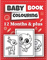 Baby Colouring Book: 12 Months & plus: Cute & simple activity book for toddler, Kids, Boys & girls aged 1 year or more | Esay to Colour | Large Print