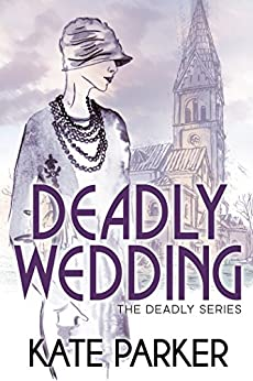 Deadly Wedding (The Deadly Series Book 2) by [Parker, Kate]