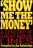 Show Me the Money, Jim Bainbridge, 094262761X