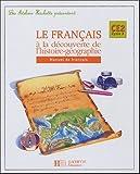 Le français à la découverte de l'histoire-géographie CE2