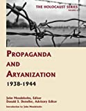 Propaganda and Aryanization, 1938-1944, John Mendelsohn, 1616190043
