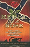 img - for By Wesley Millett - The Rebel and the Rose: James a Semple, Julia Gardiner Tyler, and (2007-09-08) [Hardcover] book / textbook / text book