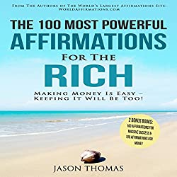 The 100 Most Powerful Affirmations for the Rich