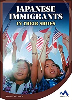 Japanese Immigrants: In Their Shoes por Clara Maccarald epub