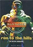 Iron Maiden Run to the Hills, Mick Wall, 1860746667