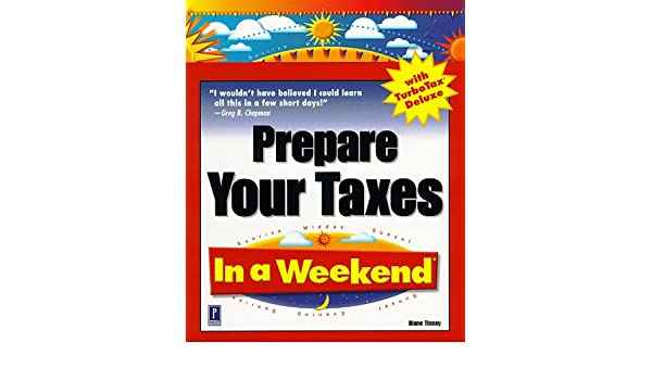 Prepare Your Taxes with TurboTax in a Weekend: Amazon.es: Diane Tinney: Libros en idiomas extranjeros