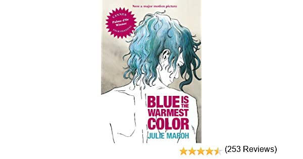 blue is the warmest color kindle edition by julie maroh literature fiction kindle ebooks amazoncom - Blue Is The Warmest Color Book