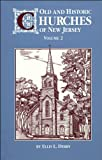 Old and Historic Churches of New Jersey, Ellis L. Derry, 093754826X