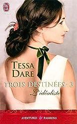 Trois destinées - 3 : L'Idéaliste