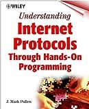 Understanding Internet Protocols Through Hands-OnProgramming