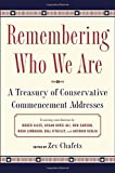 img - for Remembering Who We Are: A Treasury of Conservative Commencement Addresses by Ze'ev Chafets (2015-04-21) book / textbook / text book