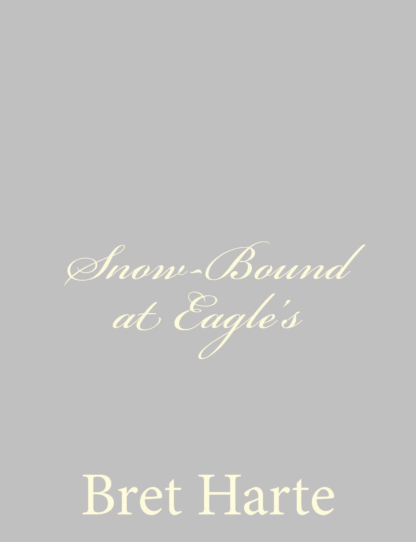 Snow-Bound at Eagle's pdf