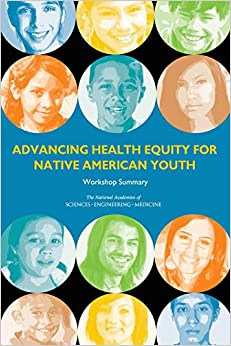Advancing Health Equity for Native American Youth: Workshop Summary