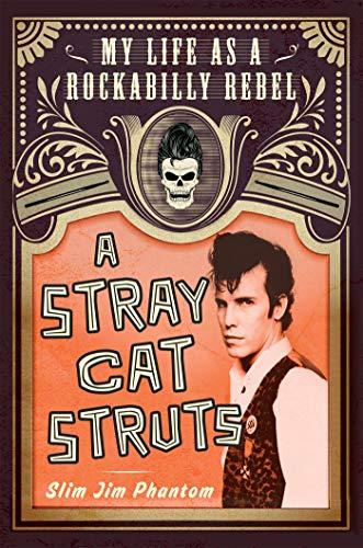 A Stray Cat Struts: My Life as a Rockabilly Rebel]()