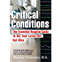 Critical Conditions: The Essential Hospital Guide To Get Your Loved One Out Alive: 1